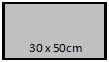 30 x 50 cm