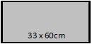 33 x 60 cm