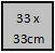33 x 33 cm