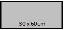 30 x 60 cm